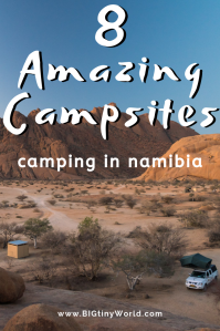 Camping in Namibia: 8 Amazing Campsites | BIG tiny World Travel | Ever thought about camping in Namibia?  This blog will dive into 8 amazing campsites in Namibia and why camping is a great option for this beautiful country. Click here to learn more about camping in Namibia. | #travel #africatravel #Camping #Campsites #4X4 Camping #shadeadventures