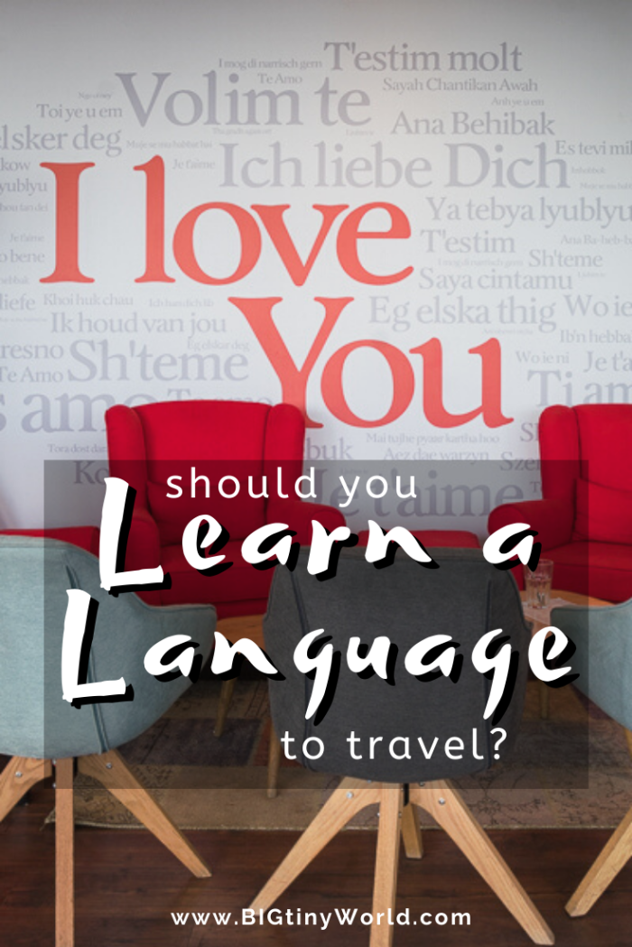 Should you learn a language to travel? | Over 6000 languages are spoken in the world - should you familiarize yourself with a few? Having been exposed to a dozen different languages all around the world, see what we think here! | BIG tiny World Travel | #foreignlanguage #worldwidelanguages #travellanguage #internationaltravel #shadeadventures