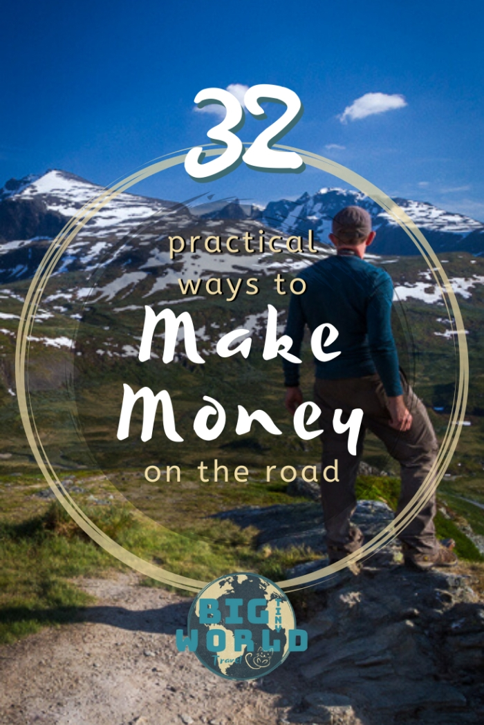 32 Practical Ways to Make Money on the Road | Have you ever wanted to make money WHILE you travel? These income ideas can keep you on the road longer - anywhere in the world! | BIG tiny World Travel | #bigtinyworld #makemoney #moneywhiletraveling #jobsabroad #paidtotravel #shadeadventures