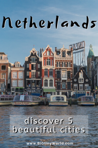 5 Cities to Make You Fall in Love with Holland | Have you ever been to Holland in The Netherlands? We did, and we loved everything about it. Check out our latest video highlighting some of the places that will make you fall in love with Holland. |BIG tiny World Travel | #longtermtravel #travelvideo #Netherlands #Holland #bigtinyworldtravel #shadeadventures